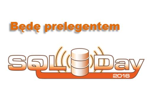 Wystąpię na SQLDay 2016